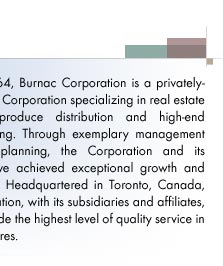 Headquartered in Toronto, Canada, Burnac Corporation is a wholly owned, Canadian, family business. Burnac and its subsidiaries are proud to provide the highest level of quality service in any financial venture.